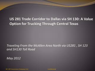 US 281 Trade Corridor to Dallas via SH  130: A Value Option for  Trucking  Through Central Texas