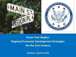 Know Your Region: Regional Economic Development Strategies for the 21st Century Webinar | April 29, 2010