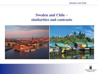Sweden and Chile –  similarities and contrasts