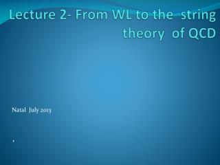 Lecture 2- From WL to the  string theory  of QCD
