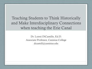 Teaching Students to Think Historically and Make Interdisciplinary Connections when teaching the Erie Canal