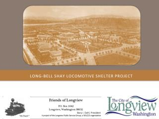 Long-Bell Shay Locomotive Shelter Project