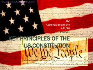 Key Principles of the US Constitution