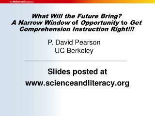 What Will the Future Bring?  A  Narrow Window  of  Opportunity  to  Get Comprehension  Instruction Right !!!