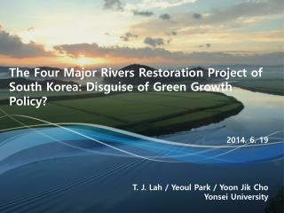 The Four Major Rivers Restoration Project of South Korea: Disguise of Green Growth Policy?