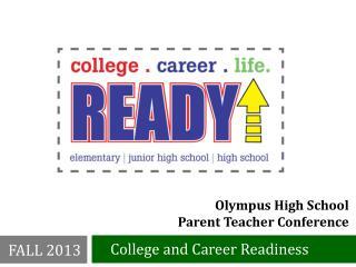 Olympus High School  Parent Teacher Conference