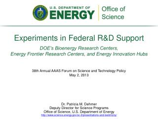 Experiments  in Federal R&D  Support DOE's Bioenergy Research Centers,  Energy Frontier Research Centers, and Energy In