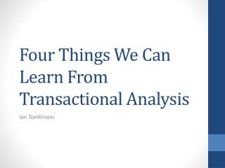 Four Things We Can Learn From Transactional Analysis