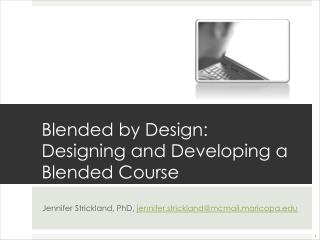 Blended by Design: Designing and Developing a Blended Course