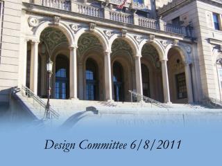 Design Committee 6/8/2011