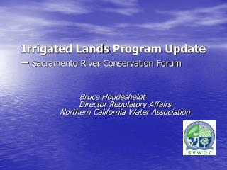 Irrigated Lands Program Update –  Sacramento River Conservation Forum