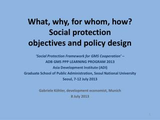 What, why, for whom, how? Social protection  objectives and policy design