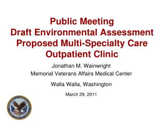 Public Meeting  Draft Environmental Assessment Proposed Multi-Specialty Care Outpatient Clinic
