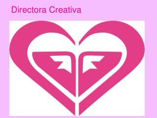 Directora Creativa