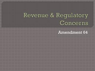 Revenue & Regulatory Concerns