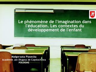Le phénomène de l'imagination dans l'éducation. Les contextes du développement de l'enfant