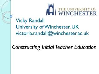 Vicky Randall University of Winchester, UK victoria.randall@winchester.ac.uk