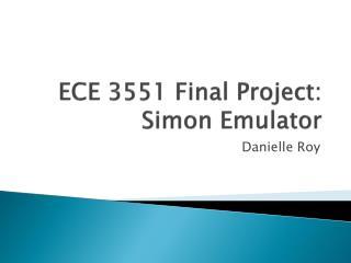 ECE 3551 Final Project: Simon Emulator