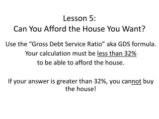 Lesson 5:  Can You Afford the House You Want?