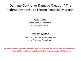Damage Control or Damage Creation? The Federal Response to Frozen Financial Markets.