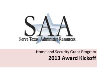 Homeland Security Grant Program   2013 Award Kickoff
