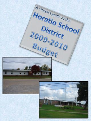 A Citizen's guide to the Horatio School District 2009-2010 Budget