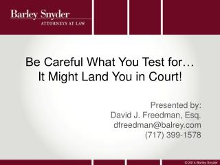 Be Careful What You Test for…  It Might Land You in Court!