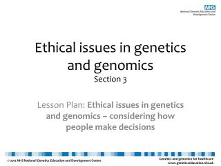 Ethical  issues  in  g enetics  and genomics Section  3