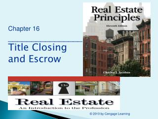 Chapter 16 ________________ Title Closing and Escrow