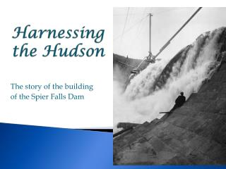 Harnessing  the Hudson
