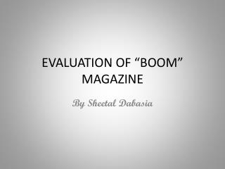 "EVALUATION OF ""BOOM"" MAGAZINE"