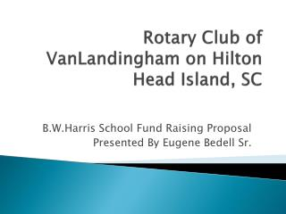 Rotary Club of VanLandingham on Hilton Head Island, SC
