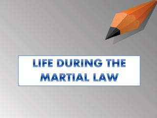 LIFE DURING THE  MARTIAL LAW