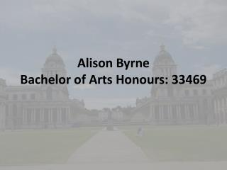 Alison Byrne  Bachelor of Arts Honours: 33469