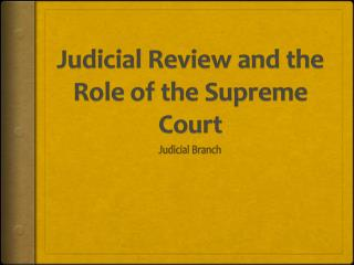 Judicial Review and the Role of the Supreme Court