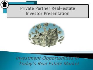 Investment Opportunities in Today�s Real Estate Market