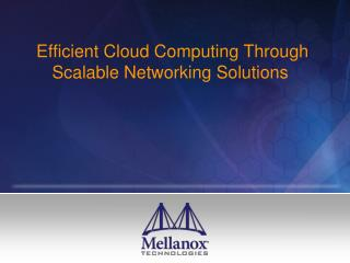 Efficient Cloud Computing Through Scalable Networking Solutions