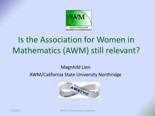 Is the Association for Women in Mathematics (AWM) still relevant?