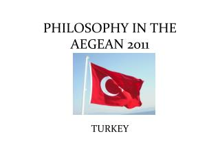 PHILOSOPHY IN THE AEGEAN  2011
