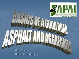 BASICS OF A GOOD ROAD ASPHALT AND AGGREGATES