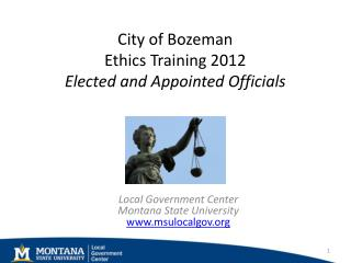 City of Bozeman Ethics Training 2012 Elected and Appointed Officials