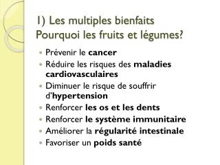 1) Les multiples  bienfaits Pourquoi  les fruits et  légumes ?