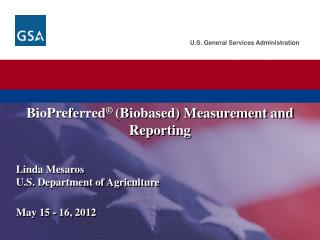 BioPreferred (Biobased ) Measurement and Reporting