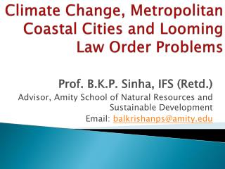 Climate Change, Metropolitan Coastal Cities and Looming Law Order  Problems