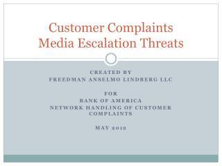 Customer Complaints  Media Escalation Threats