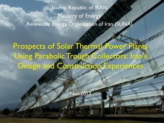 Prospects of Solar Thermal Power Plants Using Parabolic Trough Collectors:  Iran's  Design and Construction  Experience