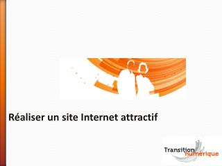 R�aliser un site Internet attractif