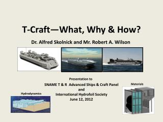 T-Craft�What, Why & How?