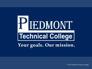 LEAN IN HIGHER EDUCATION  How  Lean Continues to Change The Culture at Piedmont Technical College Fulfilling Our Role a
