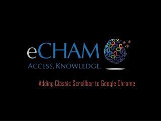 Adding Classic Scrollbar to  Google Chrome